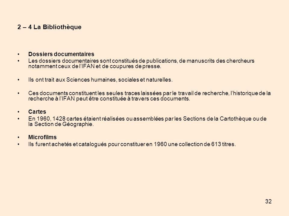 32 2 – 4 La Bibliothèque Dossiers documentaires Les dossiers documentaires sont constitués de publications, de manuscrits des chercheurs notamment ceu