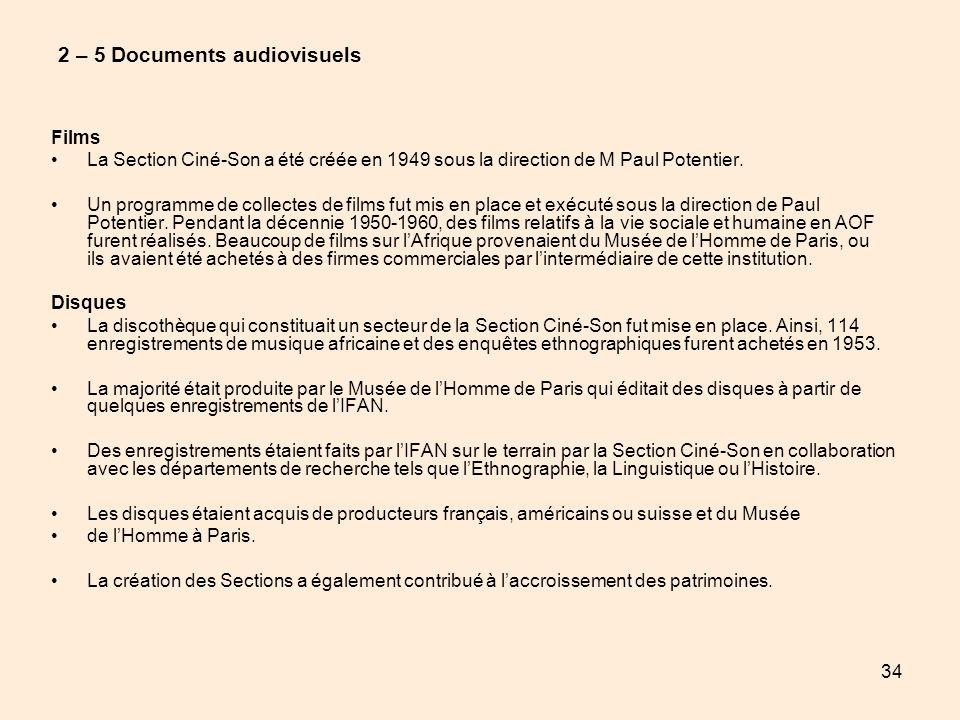 34 2 – 5 Documents audiovisuels Films La Section Ciné-Son a été créée en 1949 sous la direction de M Paul Potentier. Un programme de collectes de film
