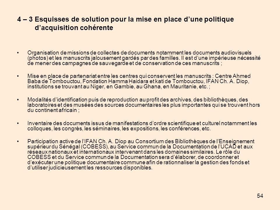 54 4 – 3 Esquisses de solution pour la mise en place dune politique dacquisition cohérente Organisation de missions de collectes de documents notammen