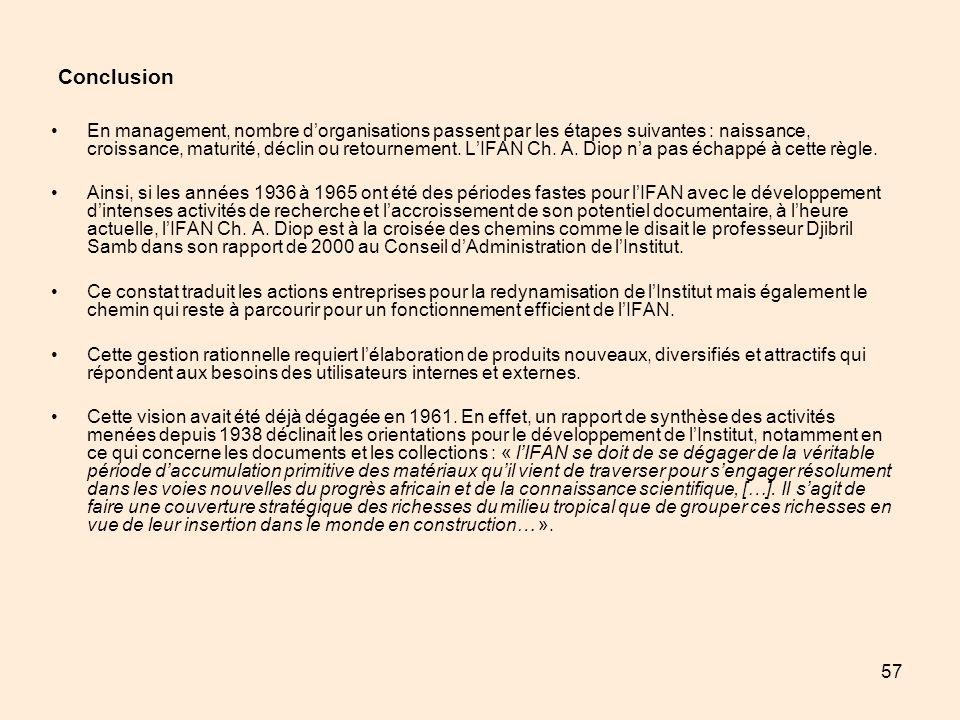 57 Conclusion En management, nombre dorganisations passent par les étapes suivantes : naissance, croissance, maturité, déclin ou retournement. LIFAN C