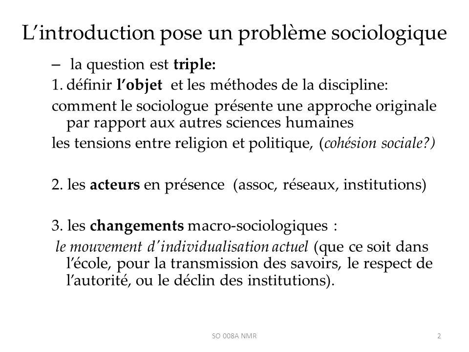 Lintroduction pose un problème sociologique – la question est triple: 1.définir lobjet et les méthodes de la discipline: comment le sociologue présent
