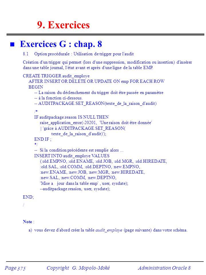 Page Copyright G. Mopolo-Moké Administration Oracle 8 375 9. Exercices n Exercices G : chap. 8 8.1 Option procédurale : Utilisation de trigger pour l'