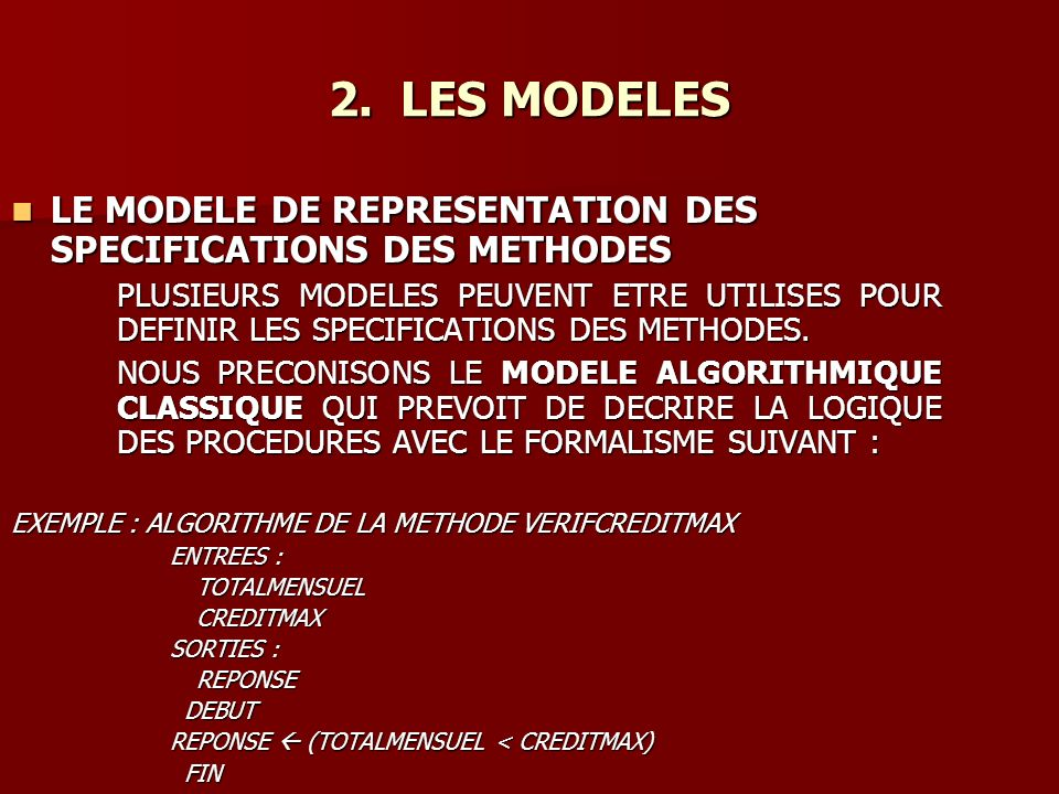 LE MODELE DE REPRESENTATION DES SPECIFICATIONS DES METHODES LE MODELE DE REPRESENTATION DES SPECIFICATIONS DES METHODES PLUSIEURS MODELES PEUVENT ETRE UTILISES POUR DEFINIR LES SPECIFICATIONS DES METHODES.