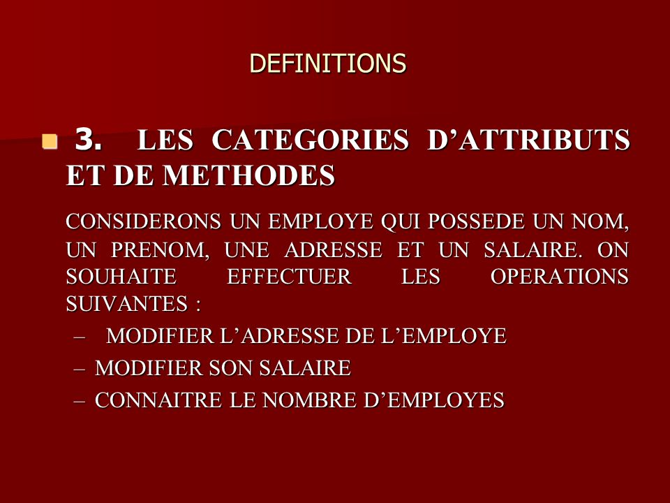 DEFINITIONS DEFINITIONS 3. LES CATEGORIES DATTRIBUTS ET DE METHODES 3.