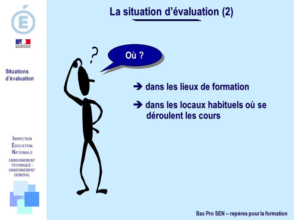 I NSPECTION E DUCATION N ATIONALE ENSEIGNEMENT TECHNIQUE - ENSEIGNEMENT GENERAL Situations dévaluation Quoi .