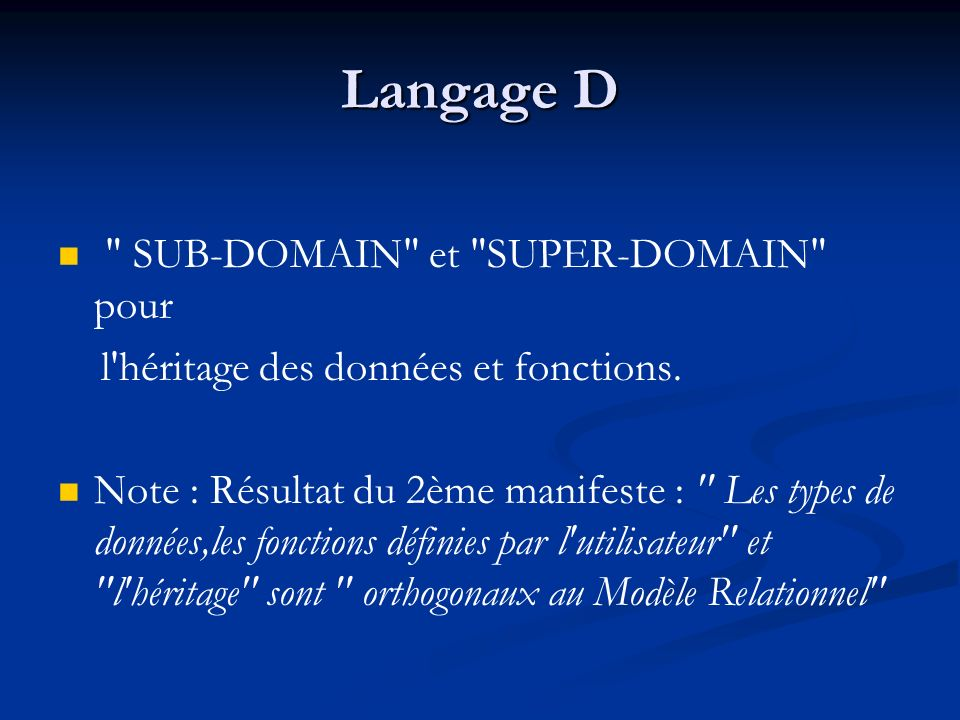 Langage D SUB-DOMAIN et SUPER-DOMAIN pour l héritage des données et fonctions.