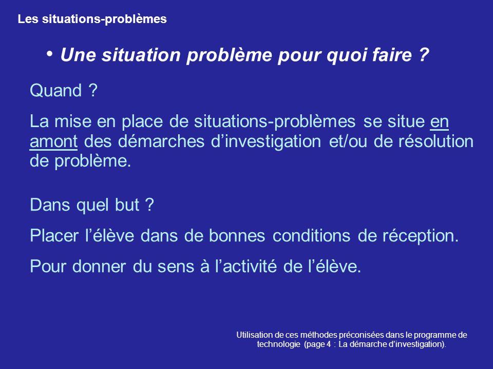 Une situation problème pour quoi faire ? Utilisation de ces méthodes préconisées dans le programme de technologie (page 4 : La démarche dinvestigation