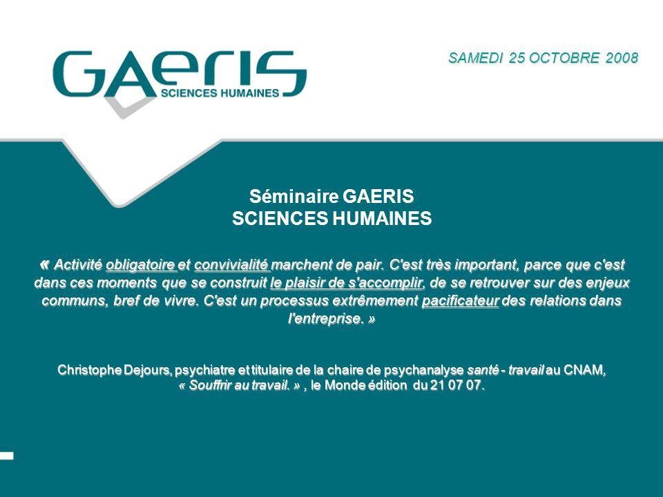 Séminaire GAERIS SCIENCES HUMAINES « Activité obligatoire et convivialité marchent de pair.