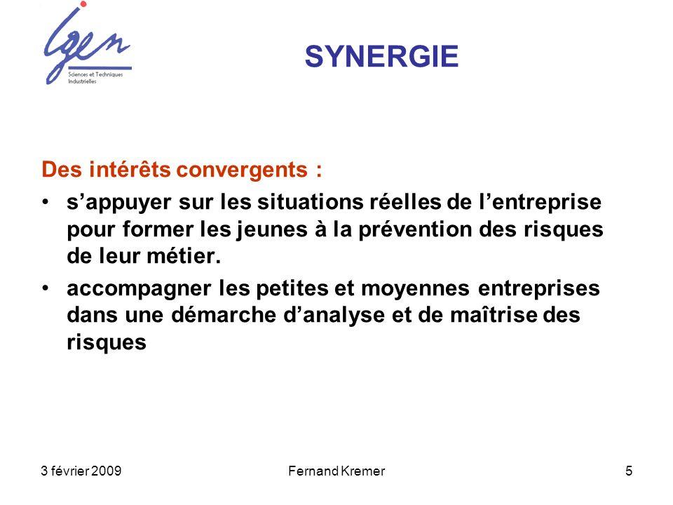 3 février 2009Fernand Kremer5 Des intérêts convergents : sappuyer sur les situations réelles de lentreprise pour former les jeunes à la prévention des risques de leur métier.