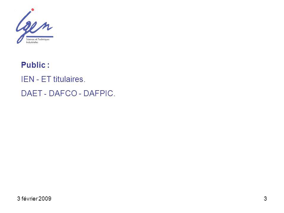 3 février 20093 Public : IEN - ET titulaires. DAET - DAFCO - DAFPIC.