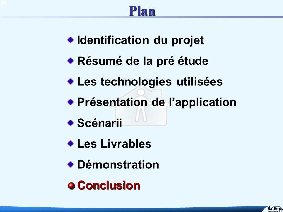 24 Plan Identification du projet Résumé de la pré étude Les technologies utilisées Présentation de lapplication Scénarii Les Livrables DémonstrationCo