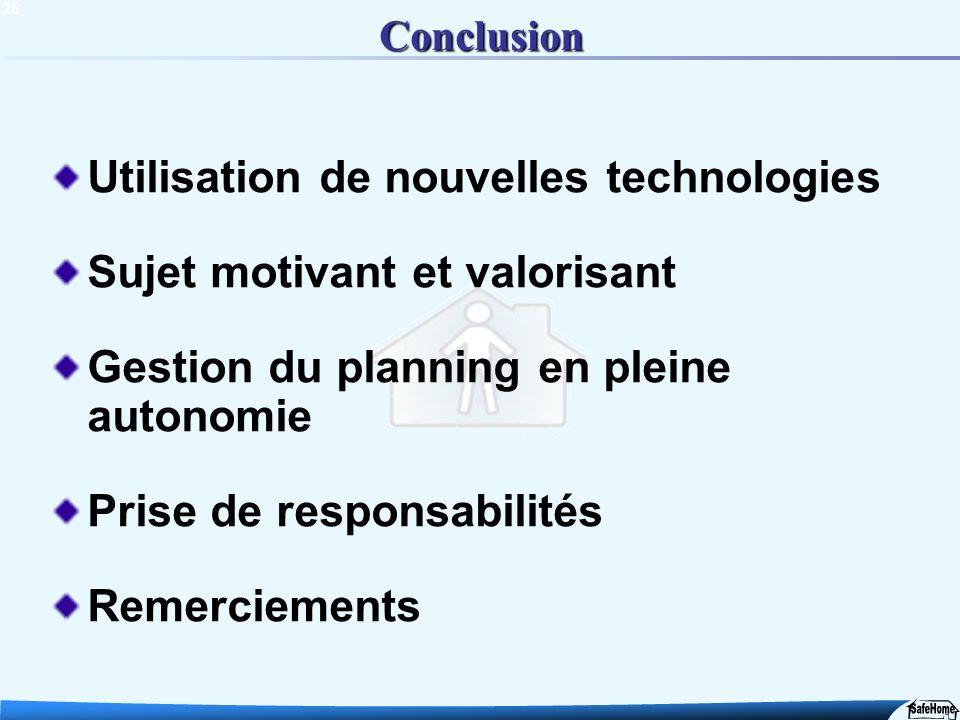 25 Utilisation de nouvelles technologies Sujet motivant et valorisant Gestion du planning en pleine autonomie Prise de responsabilités Remerciements C