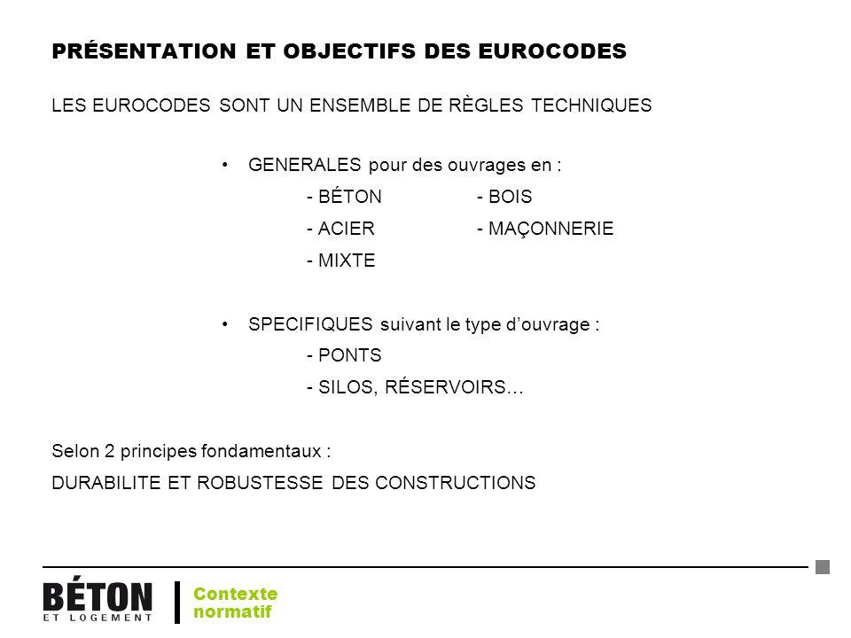 PRÉSENTATION ET OBJECTIFS DES EUROCODES LES EUROCODES SONT UN ENSEMBLE DE RÈGLES TECHNIQUES GENERALES pour des ouvrages en : - BÉTON- BOIS - ACIER- MA