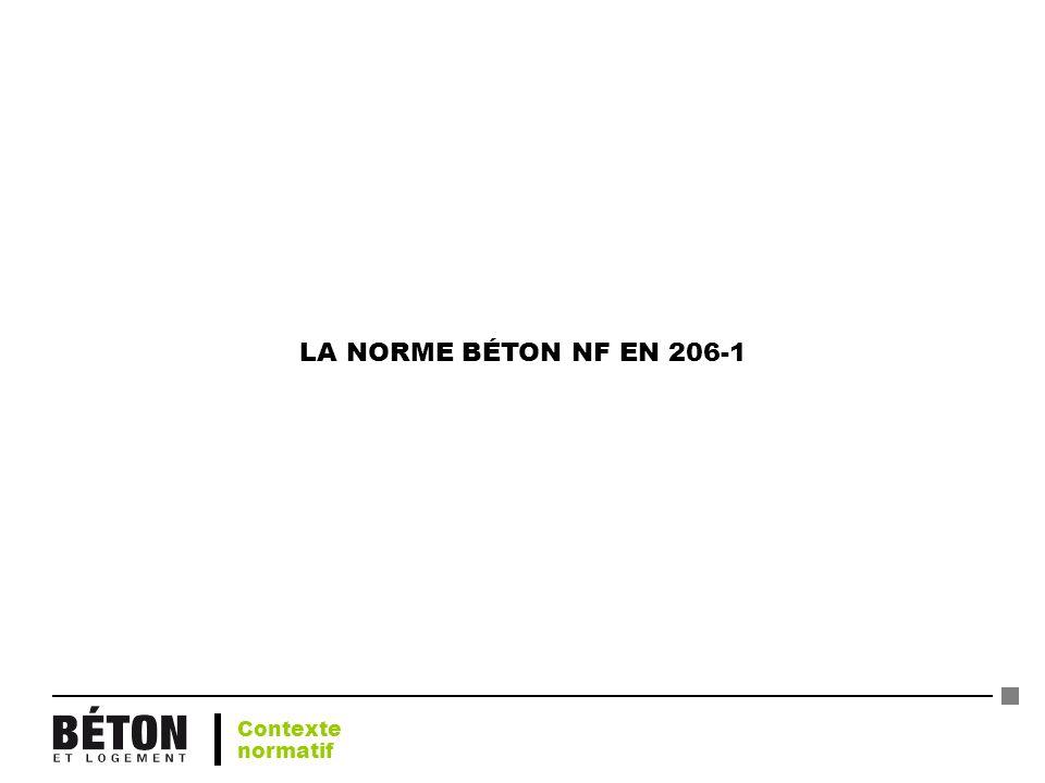 LA NORME BÉTON NF EN 206-1 Contexte normatif