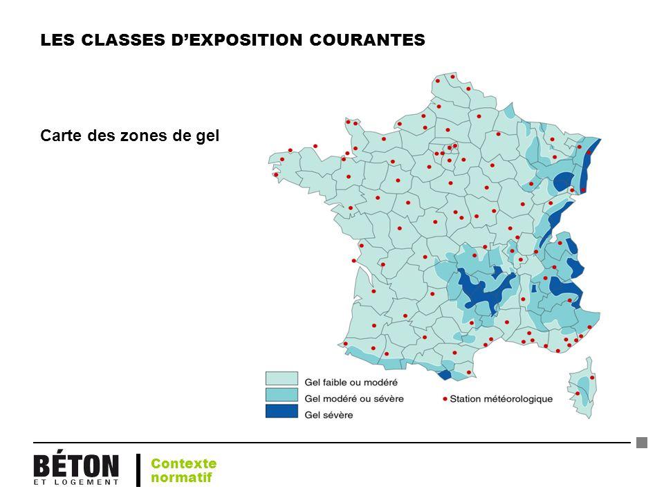LES CLASSES DEXPOSITION COURANTES Carte des zones de gel Contexte normatif