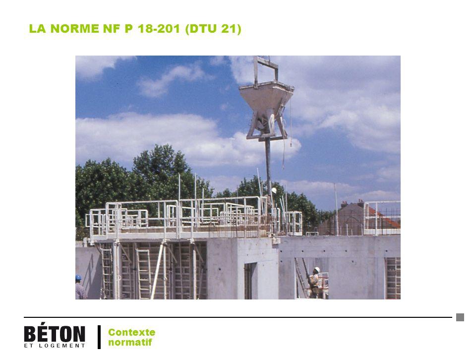 LA NORME NF P 18-201 (DTU 21) Contexte normatif