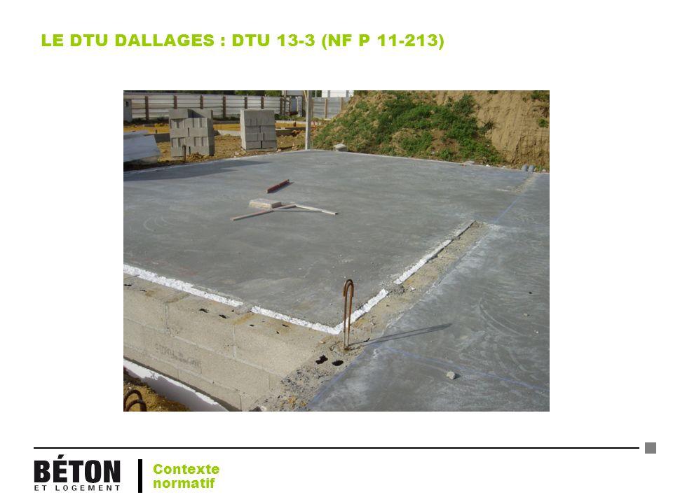 LE DTU DALLAGES : DTU 13-3 (NF P 11-213) Contexte normatif
