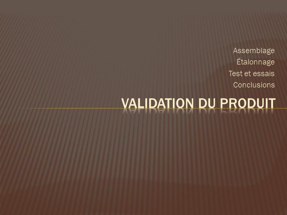 Assemblage Étalonnage Test et essais Conclusions