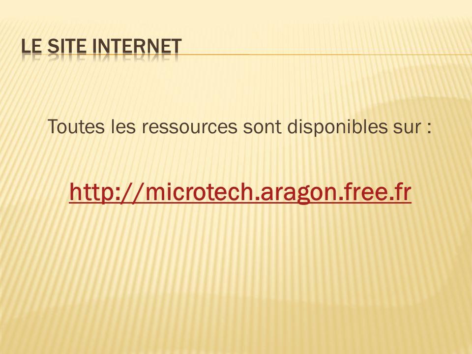 Toutes les ressources sont disponibles sur : http://microtech.aragon.free.fr