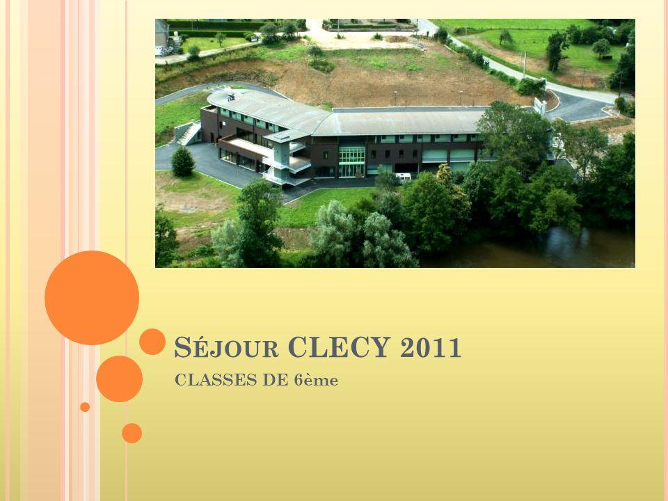 S ÉJOUR CLECY 2011 CLASSES DE 6ème