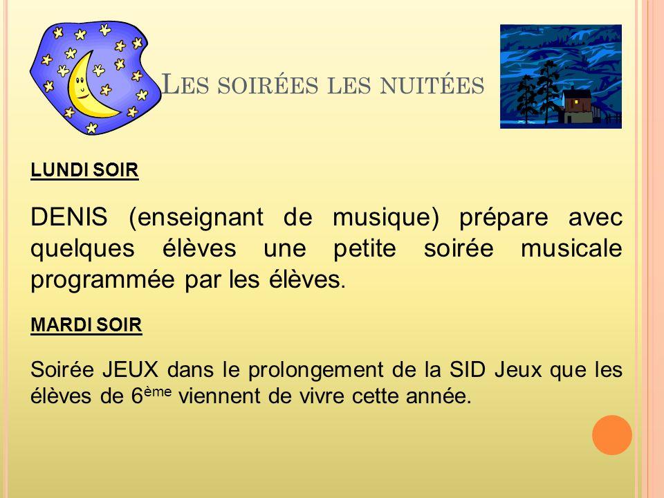 L ES SOIRÉES LES NUITÉES LUNDI SOIR DENIS (enseignant de musique) prépare avec quelques élèves une petite soirée musicale programmée par les élèves.