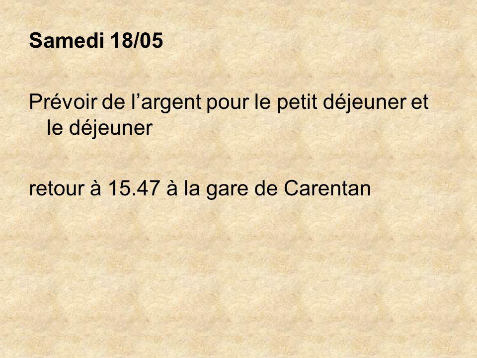 Samedi 18/05 Prévoir de largent pour le petit déjeuner et le déjeuner retour à 15.47 à la gare de Carentan