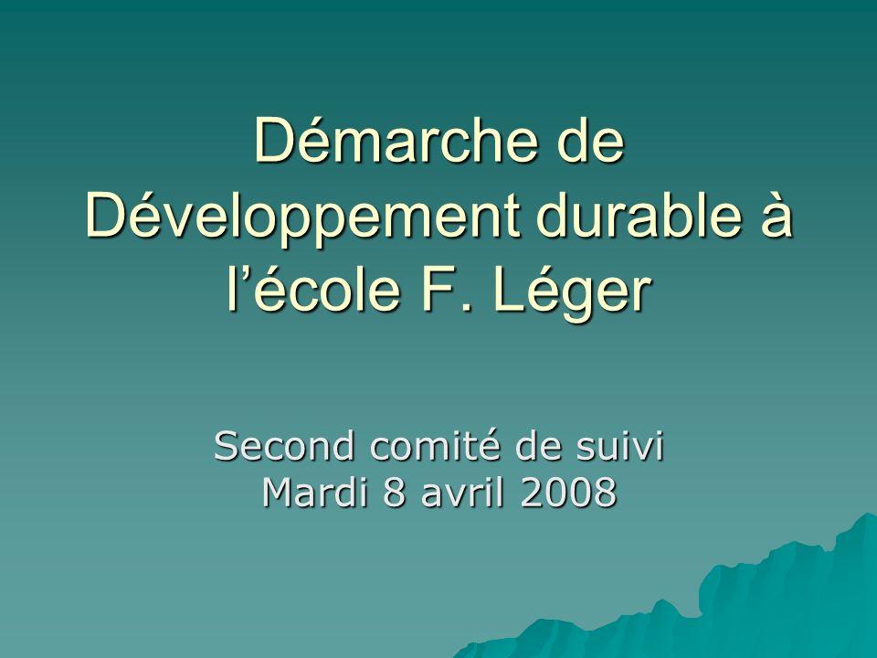 Démarche de Développement durable à lécole F. Léger Second comité de suivi Mardi 8 avril 2008