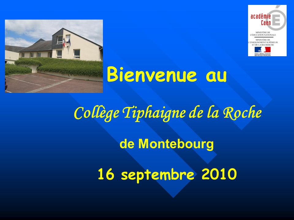 Bienvenue au Collège Tiphaigne de la Roche de Montebourg 16 septembre 2010