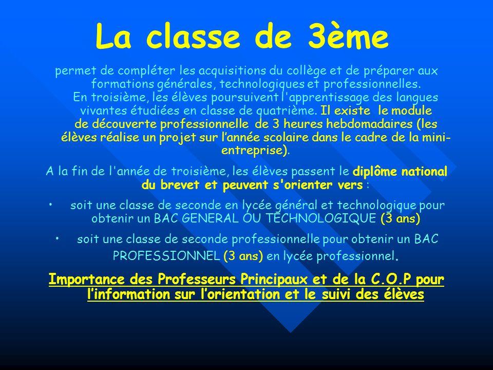 La classe de 3ème permet de compléter les acquisitions du collège et de préparer aux formations générales, technologiques et professionnelles. En troi