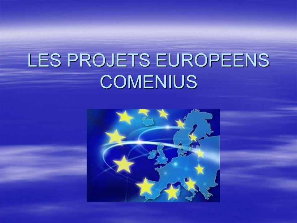 LES PROJETS EUROPEENS COMENIUS