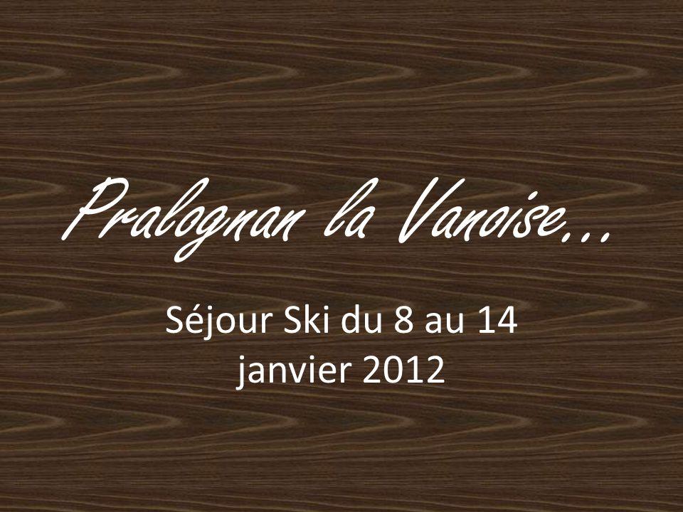 Pralognan la Vanoise… Séjour Ski du 8 au 14 janvier 2012