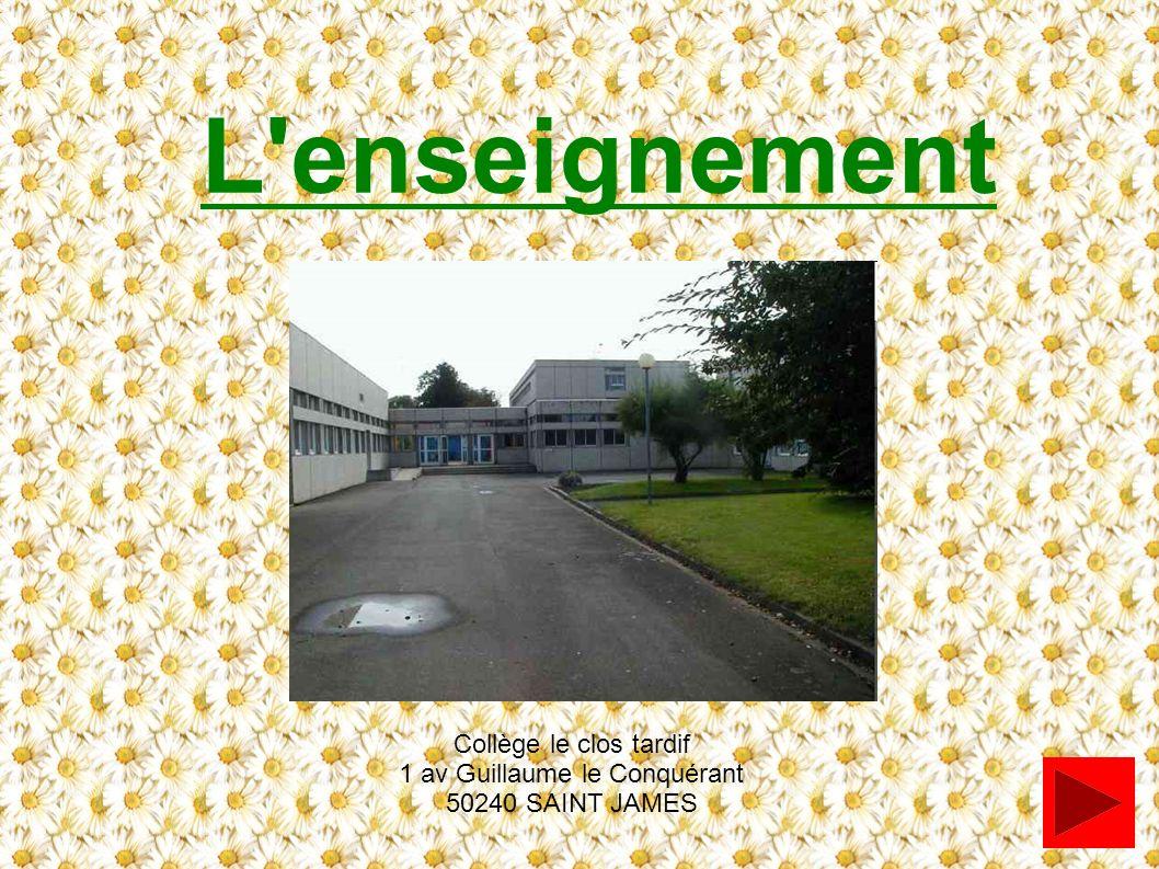 L'enseignement Collège le clos tardif 1 av Guillaume le Conquérant 50240 SAINT JAMES
