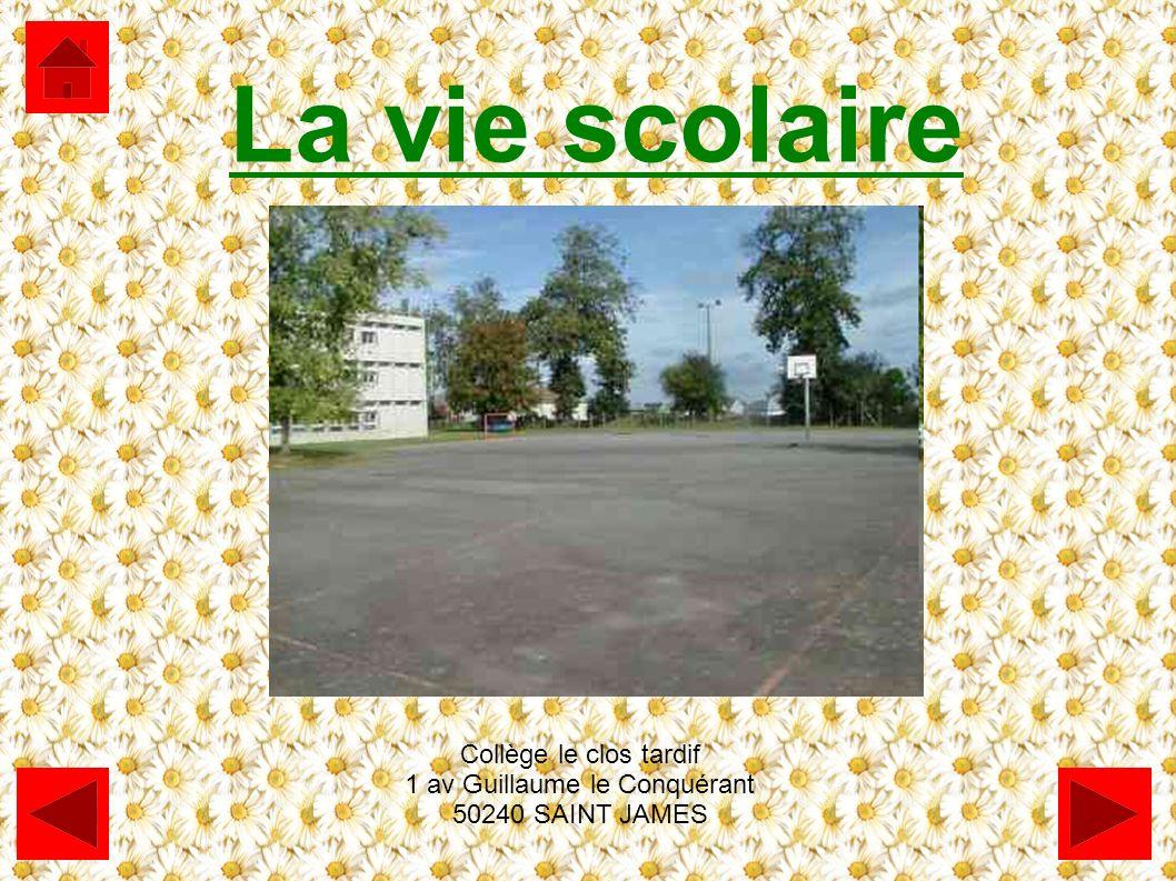 La vie scolaire Collège le clos tardif 1 av Guillaume le Conquérant 50240 SAINT JAMES