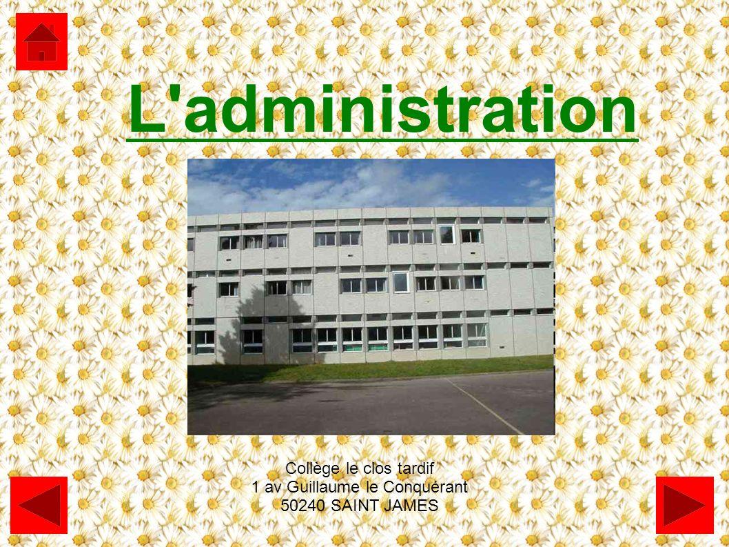 L'administration Collège le clos tardif 1 av Guillaume le Conquérant 50240 SAINT JAMES
