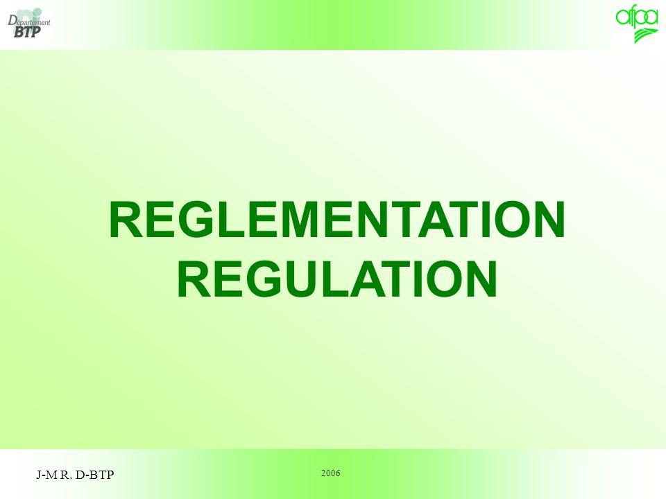 1 J-M R. D-BTP REGLEMENTATION REGULATION 2006