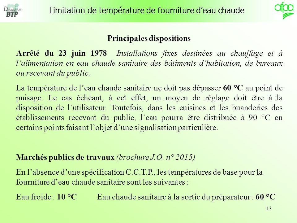 13 Limitation de température de fourniture deau chaude Principales dispositions Arrêté du 23 juin 1978 Installations fixes destinées au chauffage et à