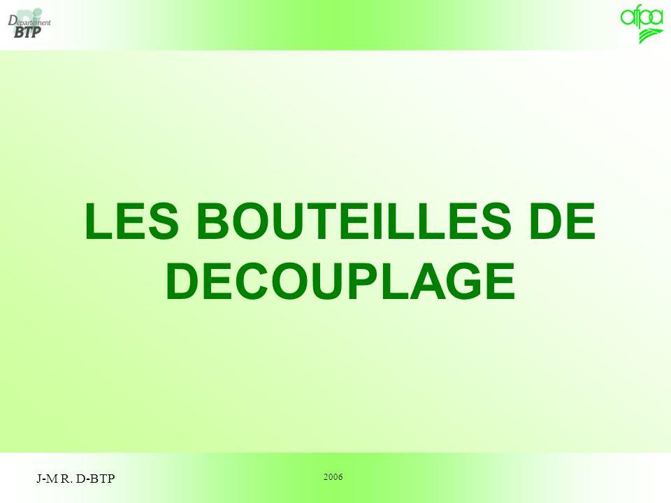1 J-M R. D-BTP LES BOUTEILLES DE DECOUPLAGE 2006