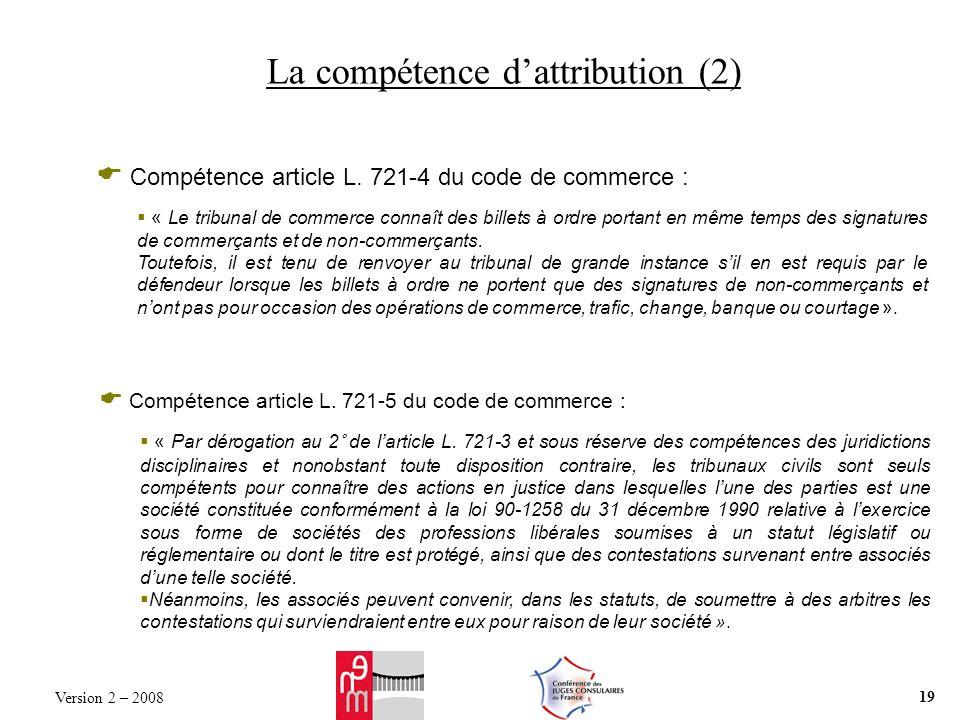 La compétence dattribution (2) Compétence article L. 721-4 du code de commerce : « Le tribunal de commerce connaît des billets à ordre portant en même
