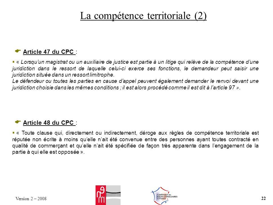 La compétence territoriale (2) Article 47 du CPC : « Lorsquun magistrat ou un auxiliaire de justice est partie à un litige qui relève de la compétence