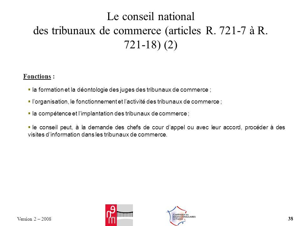 Le conseil national des tribunaux de commerce (articles R. 721-7 à R. 721-18) (2) Fonctions : la formation et la déontologie des juges des tribunaux d
