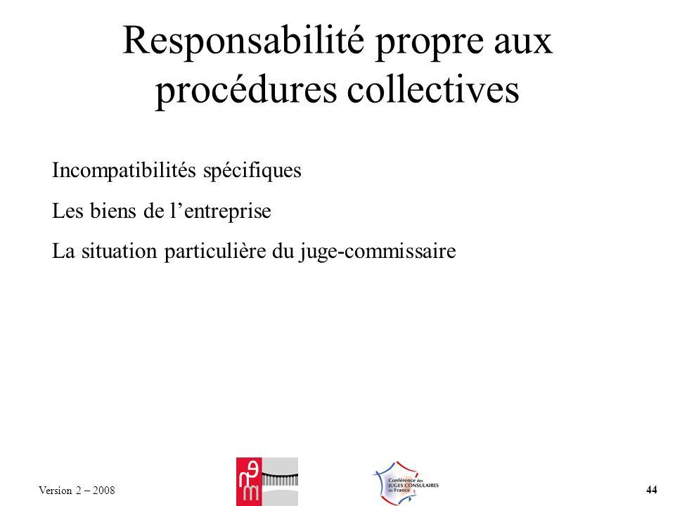 Responsabilité propre aux procédures collectives Incompatibilités spécifiques Les biens de lentreprise La situation particulière du juge-commissaire V