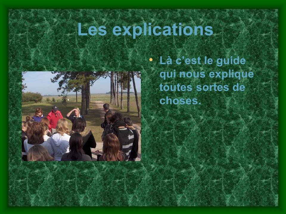 Les explications Là cest le guide qui nous explique toutes sortes de choses.
