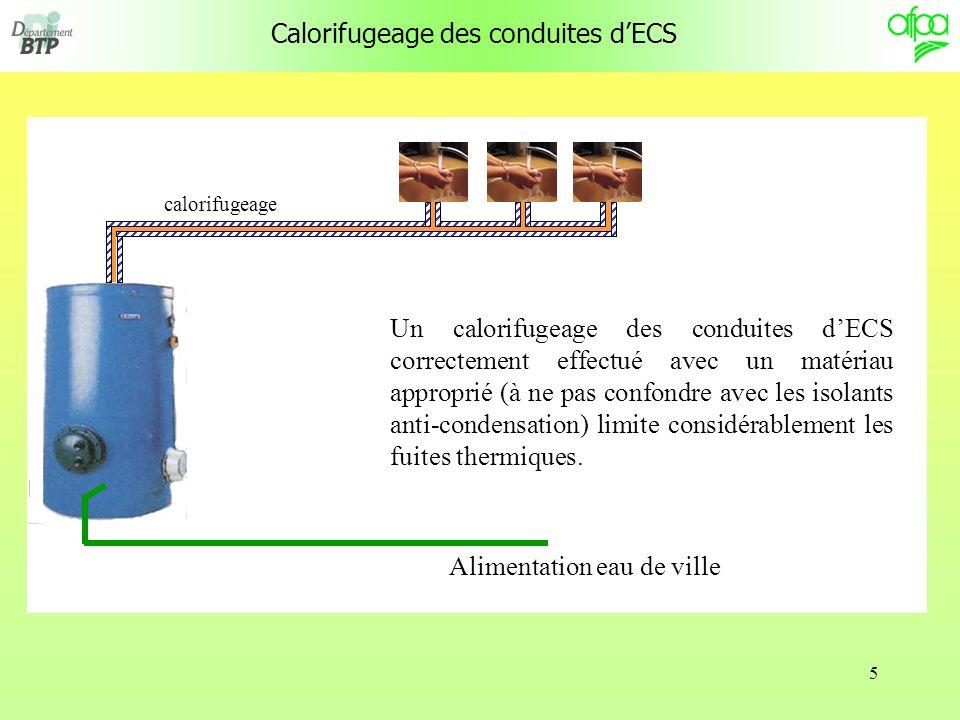 5 Calorifugeage des conduites dECS Un calorifugeage des conduites dECS correctement effectué avec un matériau approprié (à ne pas confondre avec les i