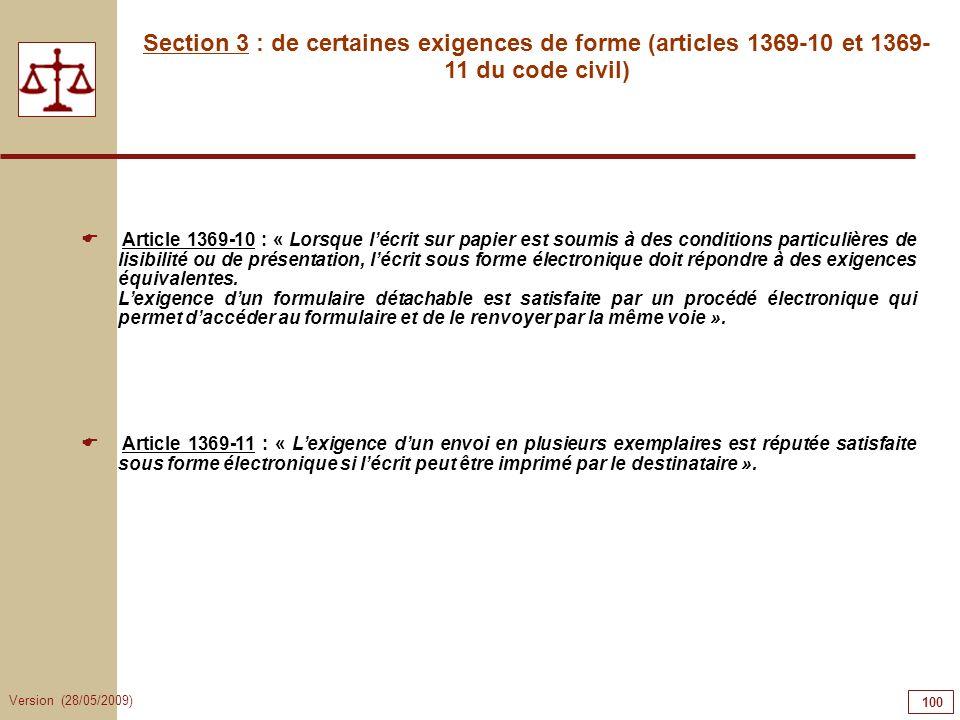 Version (28/05/2009) 100 Section 3 : de certaines exigences de forme (articles 1369-10 et 1369- 11 du code civil) Article 1369-10 : « Lorsque lécrit s