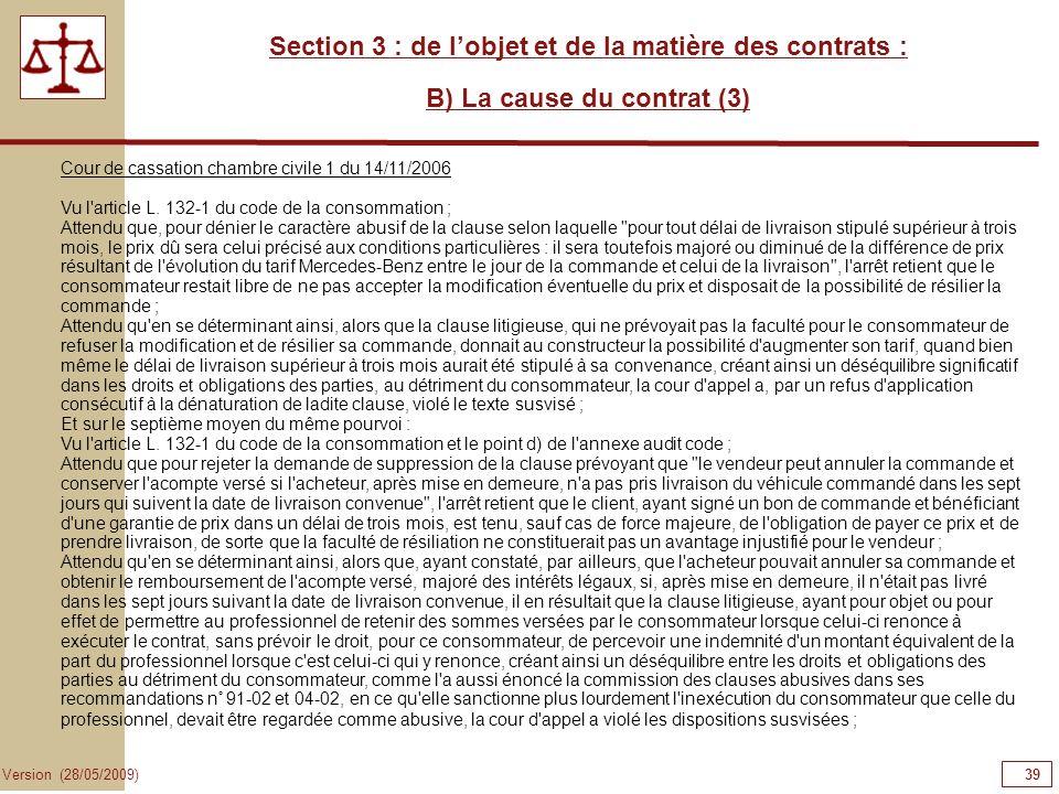 39 Version (28/05/2009) Section 3 : de lobjet et de la matière des contrats : B) La cause du contrat (3) Cour de cassation chambre civile 1 du 14/11/2