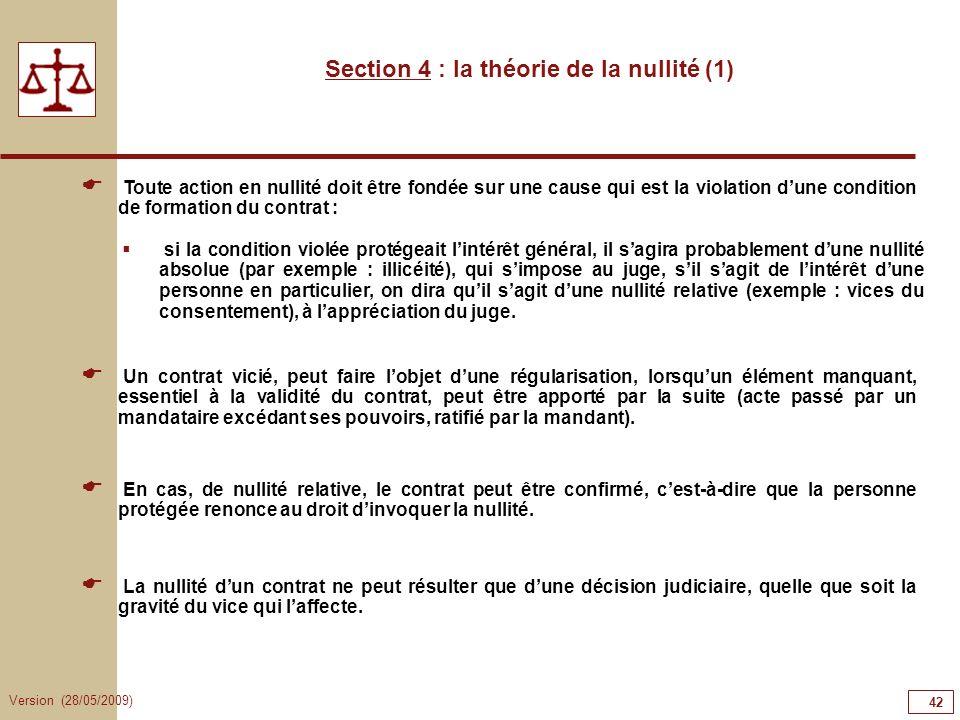 Version (28/05/2009) 42 Toute action en nullité doit être fondée sur une cause qui est la violation dune condition de formation du contrat : si la con