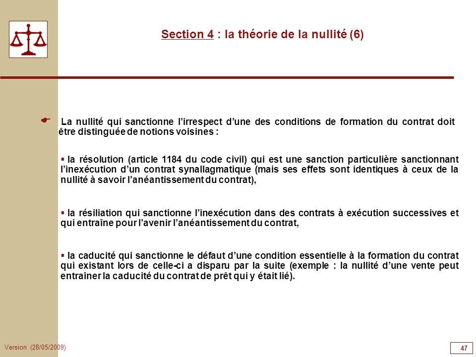 Version (28/05/2009) 47 La nullité qui sanctionne lirrespect dune des conditions de formation du contrat doit être distinguée de notions voisines : la