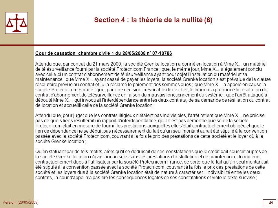 Version (28/05/2009) 49 Section 4 : la théorie de la nullité (8) Cour de cassation chambre civile 1 du 28/05/2008 n° 07-10786 Attendu que, par contrat
