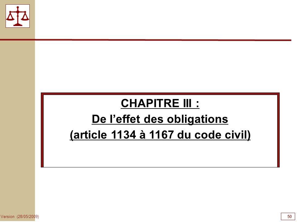50 Version (28/05/2009) CHAPITRE III : De leffet des obligations (article 1134 à 1167 du code civil)