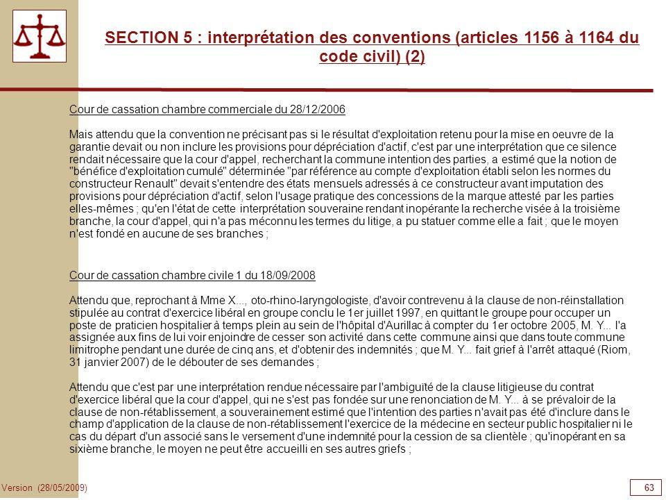 63 Version (28/05/2009) SECTION 5 : interprétation des conventions (articles 1156 à 1164 du code civil) (2) Cour de cassation chambre commerciale du 2